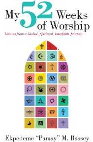 My 52 Weeks of Worship: Lessons from a Global, Spiritual, Interfaith Journey cover by Pamay Basey