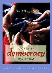 A  Greater Democracy Day by Day by Sally Mahe and Kathy Covert