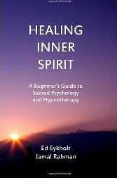 Healing Inner Spirit: A Beginner's Guide to Sacred Psychology and Hypnotherapy